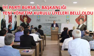 İşte İYİ Parti Bursa İl yeni Yönetim ve Disiplin Kurulu…