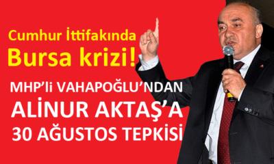 Cumhur İttifakında Bursa krizi: MHP, Alinur Aktaş'a sert çıktı