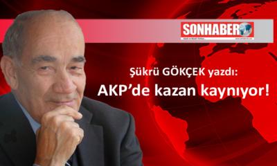 AKP'de kazan kaynıyor!