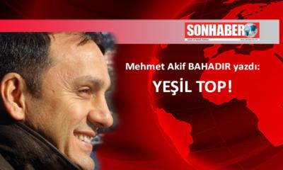 YEŞİL TOP!