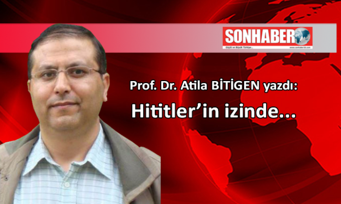 Hititler'in izinde…
