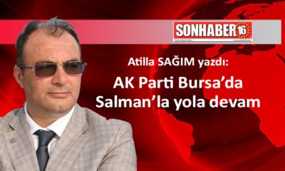 AK Parti Bursa'da Salman'la yola devam