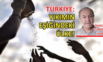 Türkiye: Yıkımın Eşiğindeki Ülke!