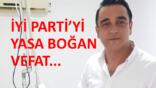 İYİ Parti İl Başkan Yardımcısı kalp krizi geçirdi