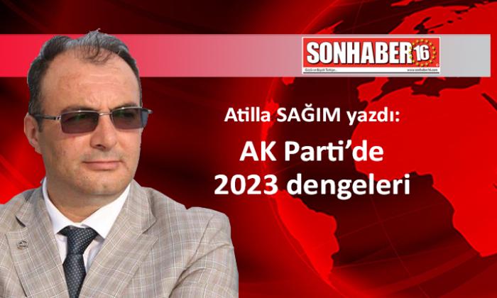 AK Parti'de 2023 dengeleri