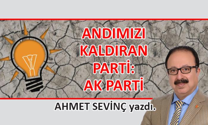 Andımızı Kaldıran Parti: AK Parti