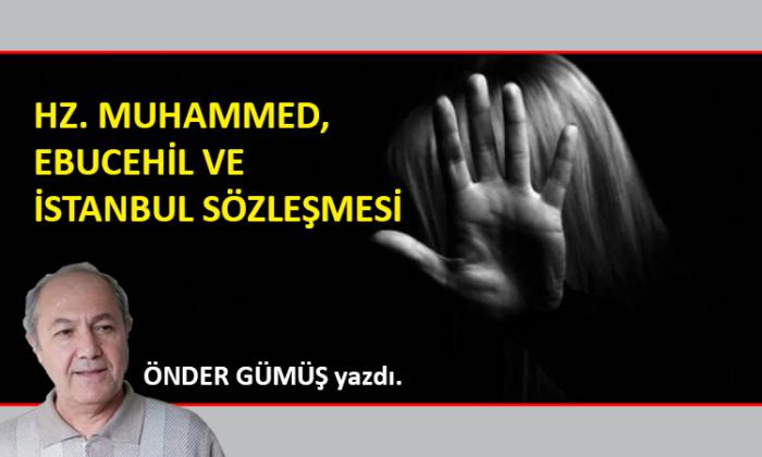 Hz. Muhammed, Ebucehil ve İstanbul Sözleşmesi