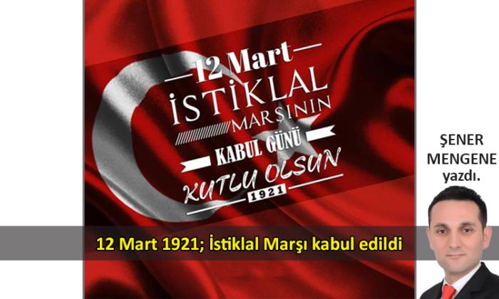 12 Mart 1921; İstiklal Marşı kabul edildi