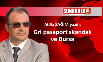 Gri pasaport skandalı ve Bursa
