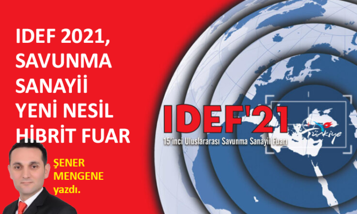 IDEF 2021, savunma sanayii yeni nesil hibrit fuar