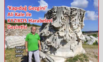 'Kapıdağ Gezgini' Ali Kale ile KYZIKOS Harabeleri Gezintisi