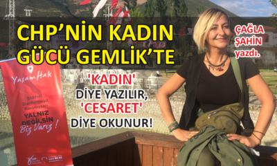 CHP'nin kadın gücü Gemlik'te; 'kadın' diye yazılır, 'cesaret' diye okunur!